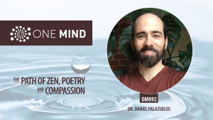 The Path of Zen, Poetry, and Compassion with Dr. Daniel Palazuelos